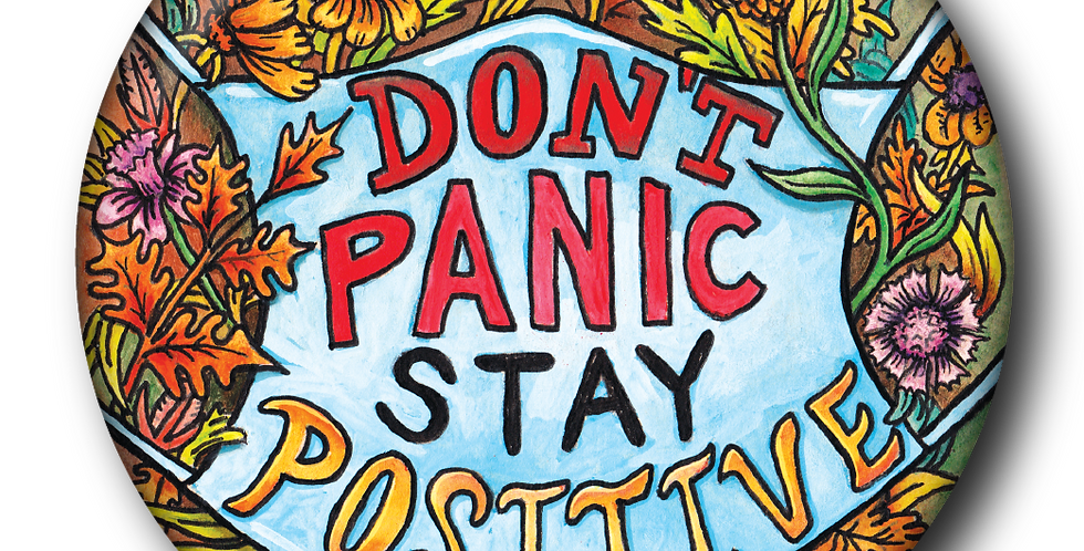 Don't Panic Stay Positive 2020