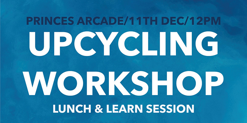 Lunchtime Upcycling Workshop