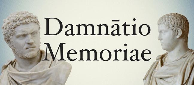 L'italica versione della damnatio memoriae