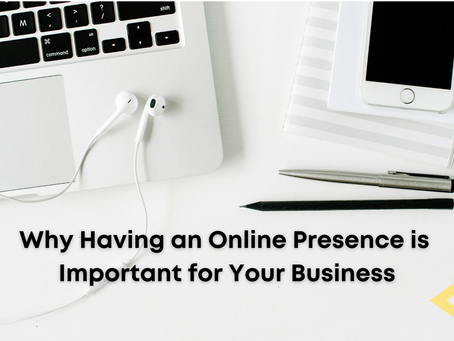 Why Having an Online Presence is Important for Your Business