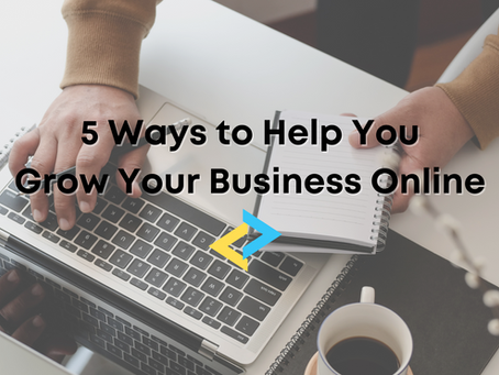 5 Ways to Help You Grow Your Business Online