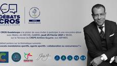 Les DÉBATS du CROS Guadeloupe | Mars 2021
