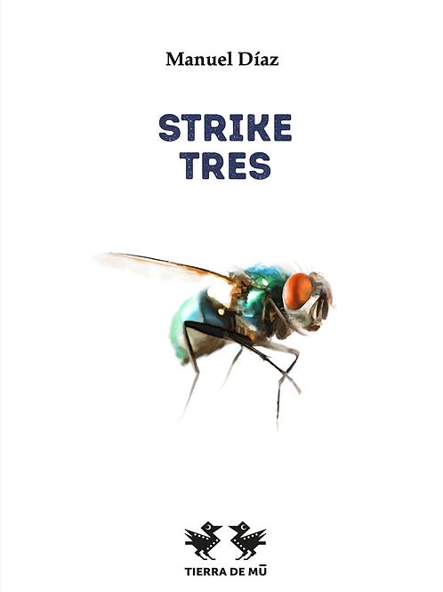 Strike tres