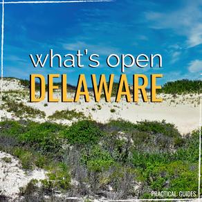 WHAT'S OPEN: DELAWARE