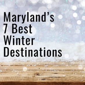 BEST WINTER DESTINATIONS IN MARYLAND