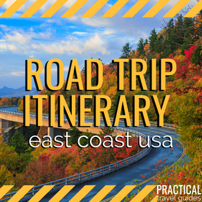 A PRACTICAL TRAVEL ITINERARY: EAST COAST ROAD TRIP