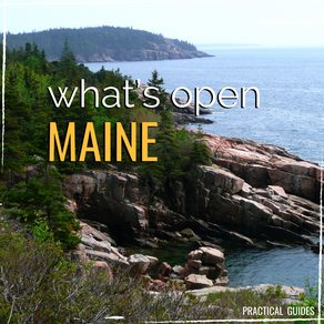 WHAT'S OPEN: MAINE