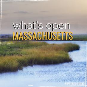 WHAT'S OPEN: MASSACHUSETTS