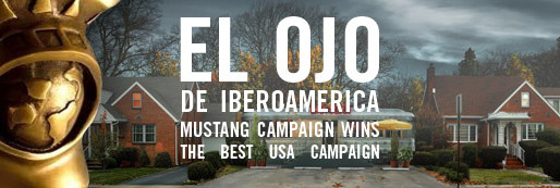 EL OJO DE IBEROAMERICA GRANTED THE BEST USA PRINT CAMPAIGN TO FORD MUSTANG GT500