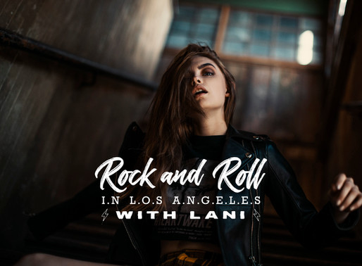 ROCK & ROLL IN LOS ANGELES WITH LANI
