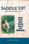 Saddle Up!: Untold Stories about Vietnam from an Army Infantryman