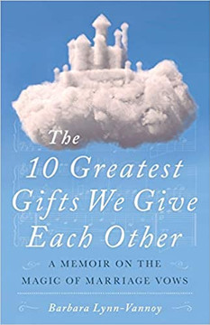 The 10 Greatest Gifts We Give Each Other