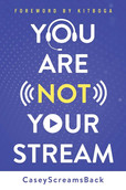 You Are Not Your Stream