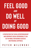 Feel Good and Do Well by Doing Good