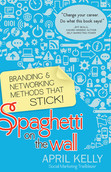 Spaghetti on the Wall: Branding and Networking Methods that Stick