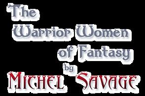 Warrior Women art series by Michel Savage www.Sorrowblade.com