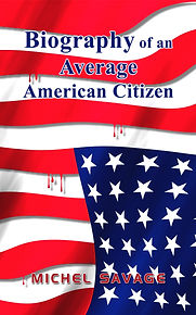 Biography of an Average American Citizen by Michel Savage