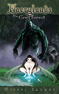 The Grey Forest Faerylands 1 novel series by author Michel Savage Amazon Kindle e-book for sale www.GreyForest.com