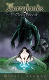 The Grey Forest Faerylands 1 novel by Michel Savage www.greyforest.com