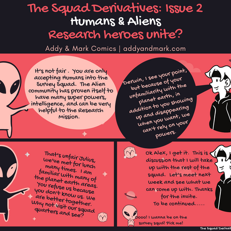 The Squad Derivatives: Issue No.2             Humans & Aliens - Research Heroes Unite?