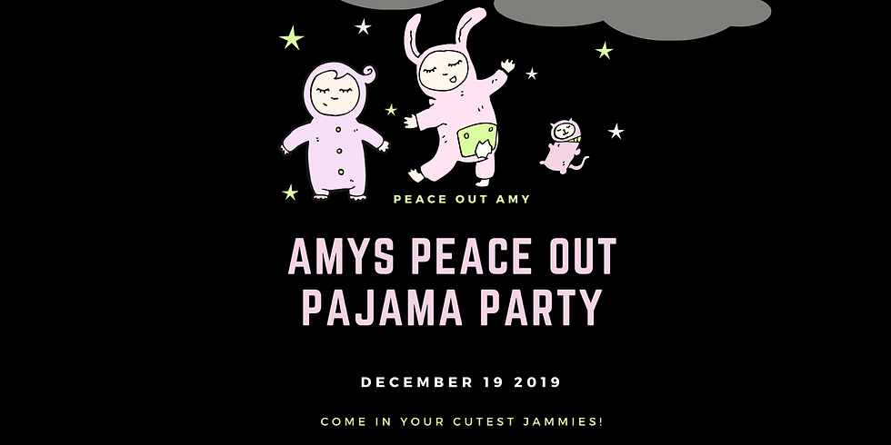 Amy's Peace Out Pajama Party