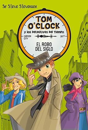 Tom O'Clock y los Detectives del tiempo 3. El robo del siglo