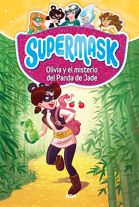 Supermask 2. Olivia y misterio del panda de Jade