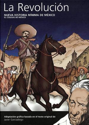 La Revolución. Nueva historia mínima de México