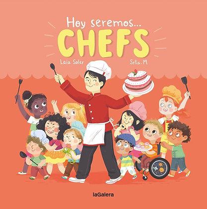 Hoy seremos… Chefs