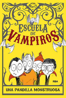 Escuela De Vampiros 1. Una Pandilla Monstruosa