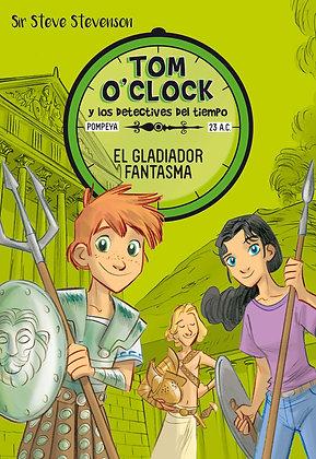 Tom O'Clock y los Detectives del tiempo 2. El gladiador fantasma