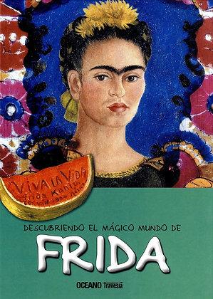 Descubriendo el mágico mundo de Frida Kahlo