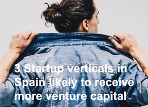3 Startup verticals in Spain likely to receive more venture capital