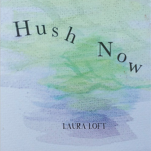 Hush Now EP by Laura Loft