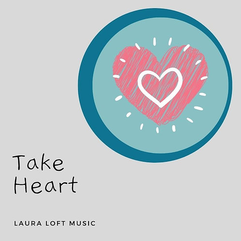 Take Heart Song Package by Laura Loft Music