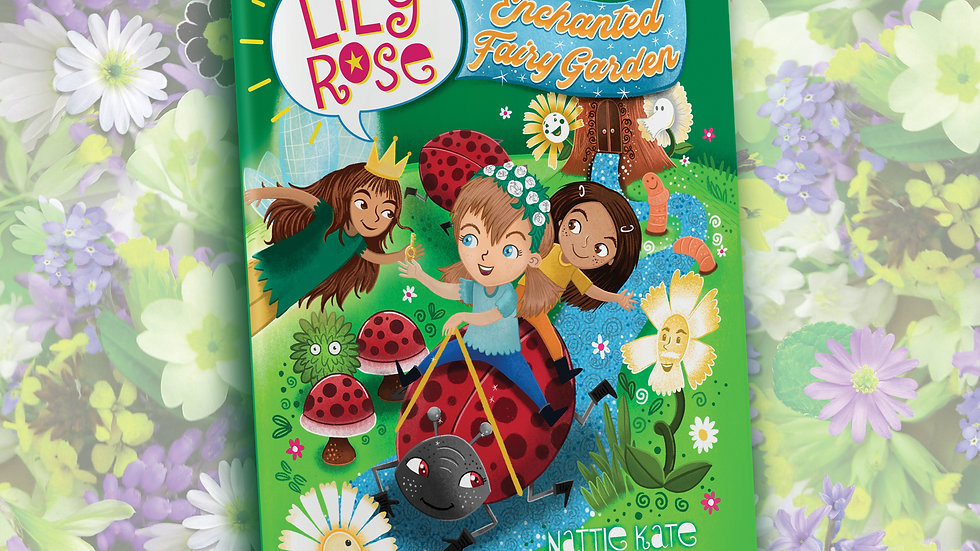 *SIGNED* Lily Rose & the Enchanted Fairy Garden (BOOK 2)