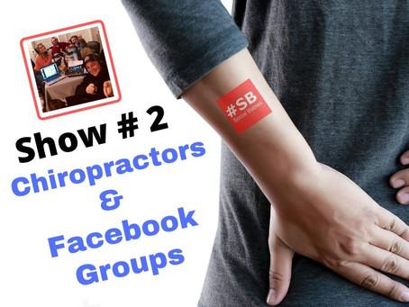 #SB 2: Chiropractors & Facebook Groups