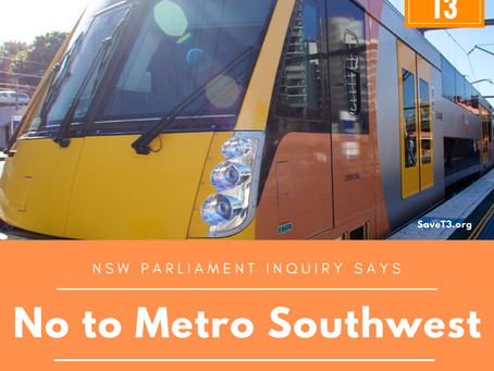 NSW Parliament Inquiry says No to Metro Southwest