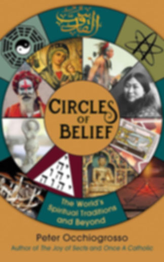 Circles of Belief  The World's Spiritual Traditions and Beyond