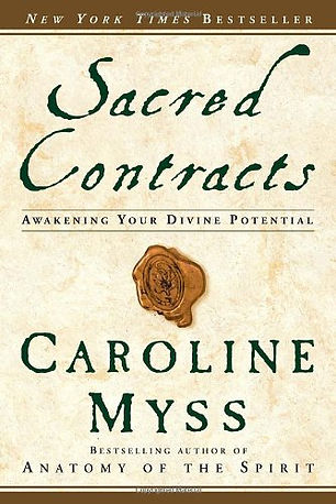 Sacred Contracts:  Awakening Your Divine Potential by Caroline Myss