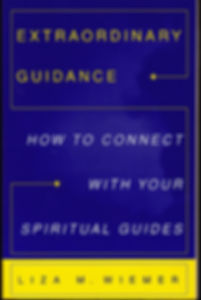 Extraordinary Guidance: How to Connect with Your Spiritual Guides, by Liza M. Wiemer