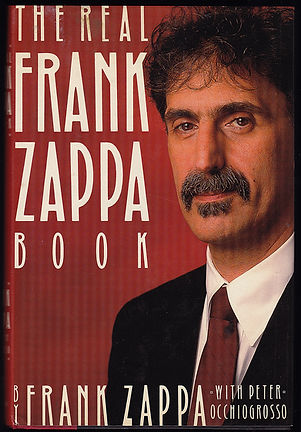 The Real Frank Zappa Book by Frank Zappa with Peter Occhiogrosso