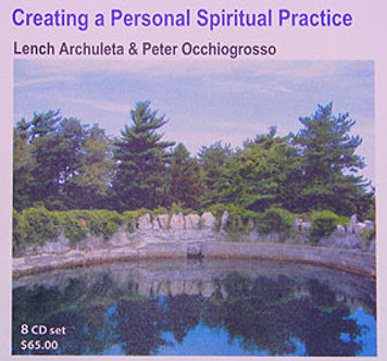 CD set - Creating a Personal Spiritual Practice by Peter Occhiogrosso and Lench Archuleta
