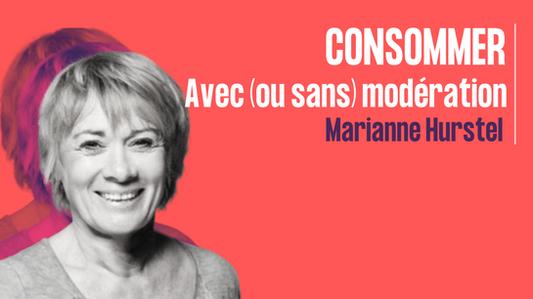 Consommer avec (ou sans) modération - Marianne Hurstel