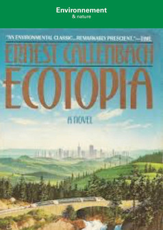 ERNEST CALLENBACH : ECOTOPIA