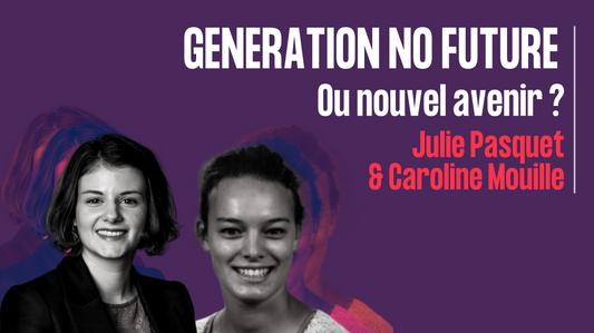 Génération no future ou nouvel avenir - Julie Pasquet & Caroline Mouille