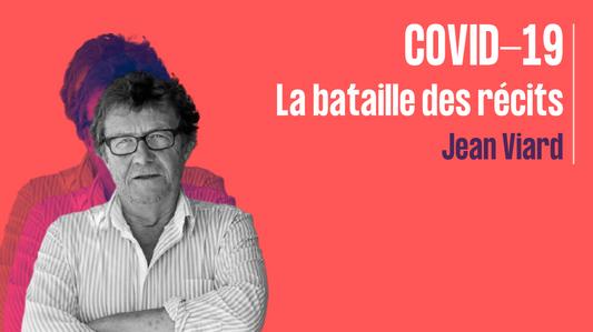 Covid-19 _ la bataille des récits - Jean Viard