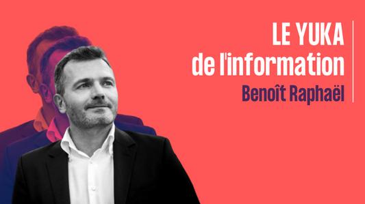 Le Yuka de l'information - Benoit Raphael