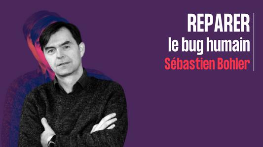Réparer le bug humain - Sébastien Bohler