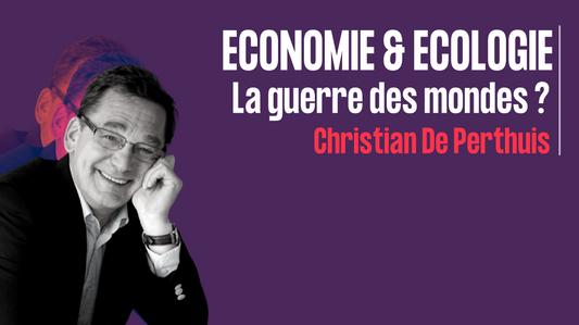 Economie & écologie la guerre des mondes _ - Christian de Perthuis